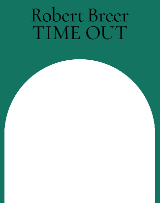 Robert Breer. Time Out